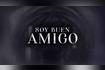 Soy Buen Amigo (Video Lyric) 2