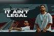 It Ain't Legal