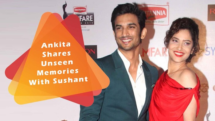 Ankita Lokhande Shares Unseen Memories With Sushant Singh