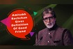 BIG B On Friendship
