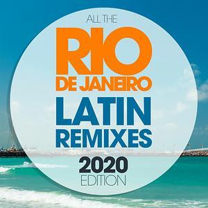 All The Rio De Janeiro Latin Remixes 2020 Edition Songs Download ...