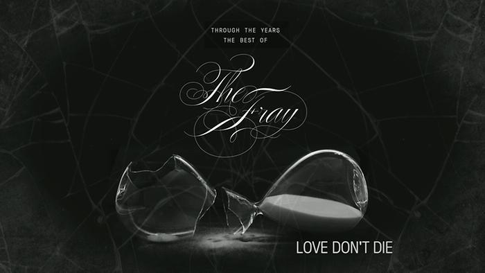 The Fray explain Love Dont Die