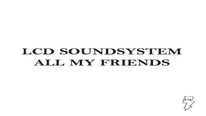 All My Friends Franz Ferdinand Version