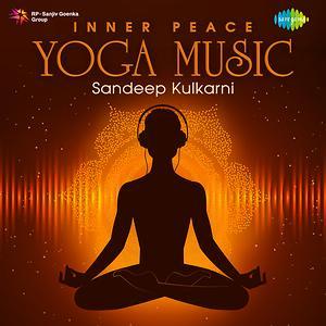 Inner Peace Yoga Music Songs Download Inner Peace Yoga Music Songs Mp3 Free Online Movie Songs Hungama