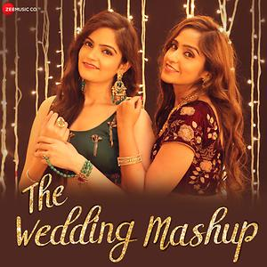 The Wedding Mashup Mp3 Song Download The Wedding Mashup Song By Asees Kaur The Wedding Mashup Songs 2019 Hungama