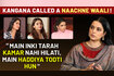 Kangana Ranaut ANGRY REACTION On Being Called A Naachne Waali Targets Alia,Deepika And Katrina
