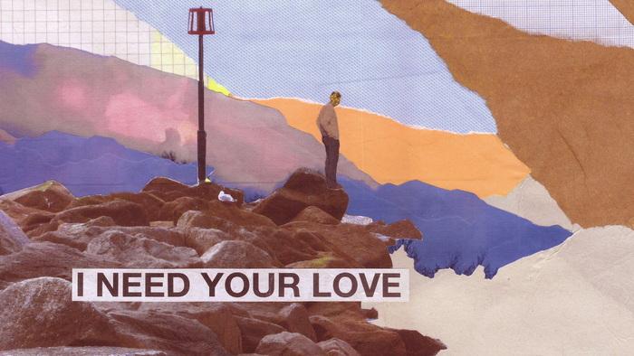 I Need Your Love Audio