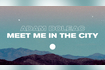 Meet Me in the City Audio
