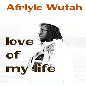 afriyie love of my life free mp3 download