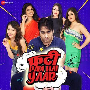 Phatti Padi Hai Yaar Song Phatti Padi Hai Yaar Mp3 Download Phatti Padi Hai Yaar Free Online Phatti Padi Hai Yaar Songs 2019 Hungama