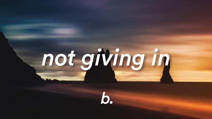 Not Giving In Lyrics