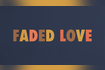 Faded Love Take 3 - Official Lyric Video