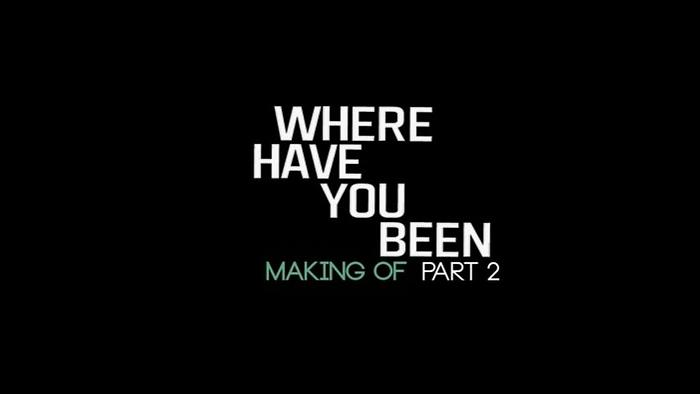 Making Of Where Have You Been Part 2