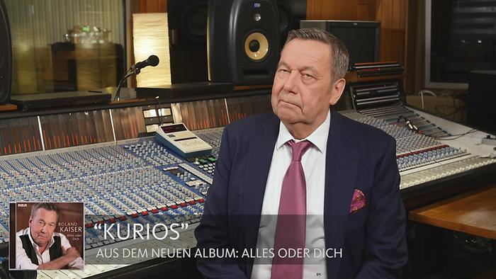 Roland Kaiser über Kurios Alles oder Dich
