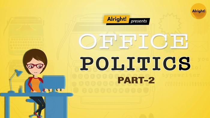 Office Politics  Part 2