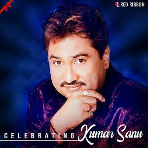 Celebrating Kumar Sanu Songs Download Celebrating Kumar Sanu