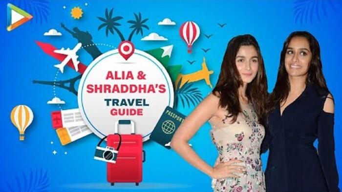 Travel Guide  Shraddha  Alia