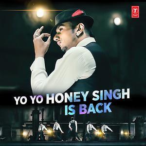 Yo Yo Honey Singh Is Back Songs Download Yo Yo Honey Singh Is Back Songs Mp3 Free Online Movie Songs Hungama Hope u all enjoy the songs and have fun. yo yo honey singh is back songs