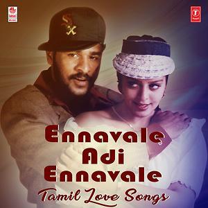 Ennavale Adi Ennavale - Tamil Love Songs Songs Download   Ennavale Adi  Ennavale - Tamil Love Songs Songs MP3 Free Online :Movie Songs - Hungama