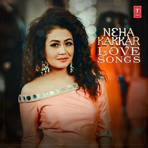 Neha Kakkar Love Songs Songs Download Neha Kakkar Love Songs Songs Mp3 Free Online Movie Songs Hungama