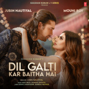 Dil Galti Kar Baitha Hai Feat Mouni Roy