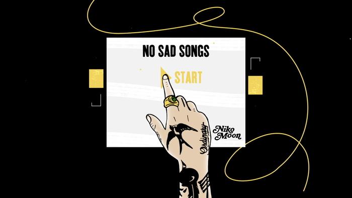 NO SAD SONGS Lyric Video