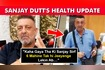 Sanjay Dutt's Health Update Actor In Better Condition Close Family Member Reveals