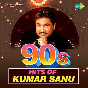 90s Hits Of Kumar Sanu Songs Download 90s Hits Of Kumar Sanu