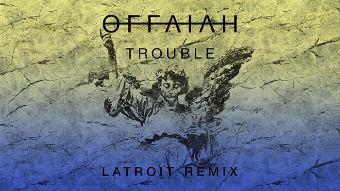 Trouble Latroit Remix  Audio