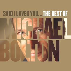 Said I Loved You The Best Of Michael Bolton Songs Download Said I Loved You The Best Of Michael Bolton Songs Mp3 Free Online Movie Songs Hungama
