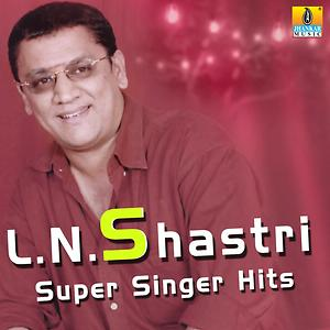 L. N. Shastri Super Singer Hits Songs Download | L. N. Shastri Super Singer  Hits Songs MP3 Free Online :Movie Songs - Hungama