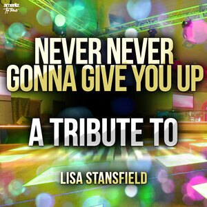 Never Never Gonna Give You Up A Tribute To Lisa Stansfield Songs Download Never Never Gonna Give You Up A Tribute To Lisa Stansfield Songs Mp3 Free Online Movie Songs Hungama