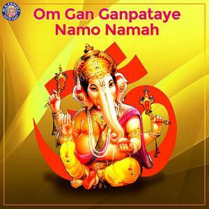 Om Gan Ganpataye Namo Namah Songs Download Om Gan Ganpataye Namo Namah Songs Mp3 Free Online Movie Songs Hungama