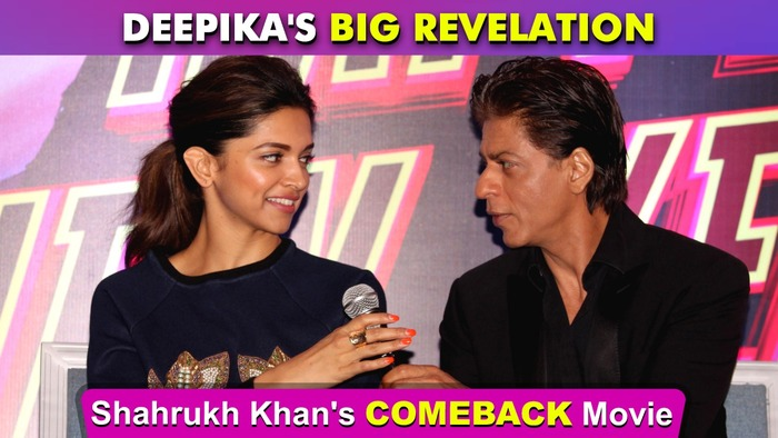 Deepika Padukone CONFIRMS Shahrukh Khans COMEBACK Movie With Her