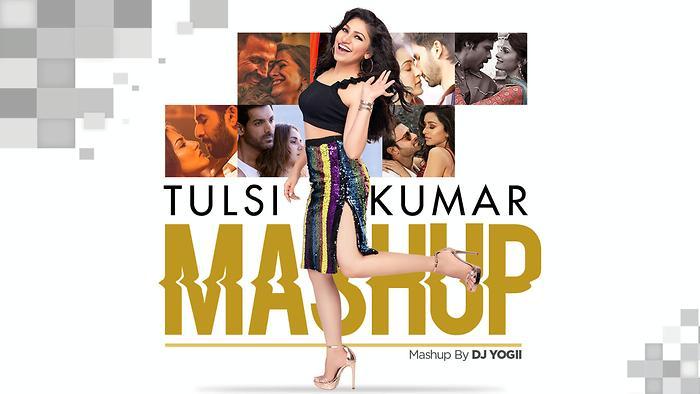 Tulsi Kumar Mashup