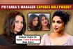 Priyanka Chopra's Manager REVEALS SHOCKING Truth Bollywood Was Against Priyanka