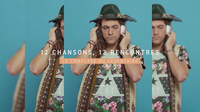 Le complexe du sédentaire 12 chansons 12 rencontres