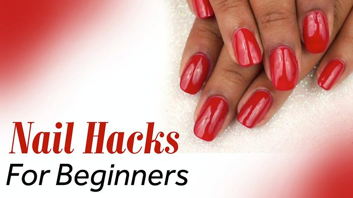 Nail Hacks for Beginners