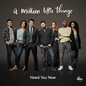 Need You Now From A Million Little Things Season 2 Song Need You Now From A Million Little Things Season 2 Mp3 Download Need You Now From A Million Little