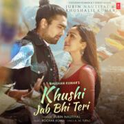 Khushi Jab Bhi Teri Feat Khushalii Kumar