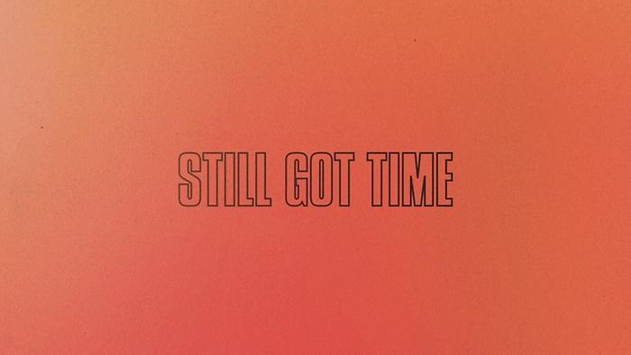 Still Got Time Lyric Video