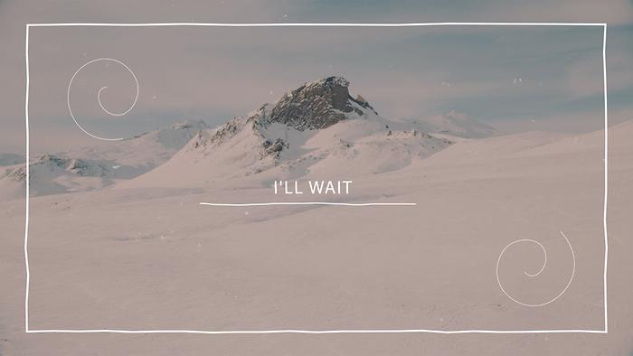 Ill Wait Lyric Video